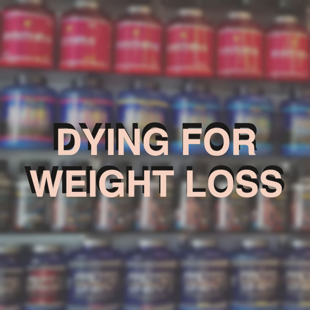 sports supplements _ DYING FOR WEIGHT LOSS